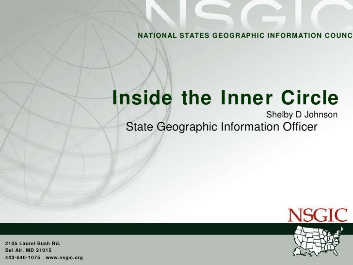 Inside the Inner Circle Shelby D Johnson State Geographic Information Officer