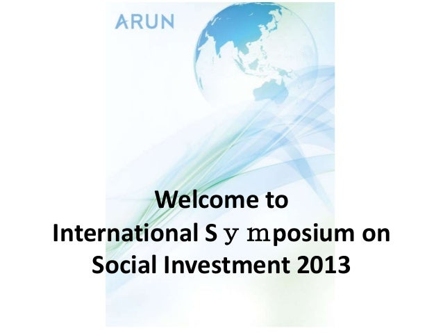 Welcome to International Symposium on Social Investment 2013
