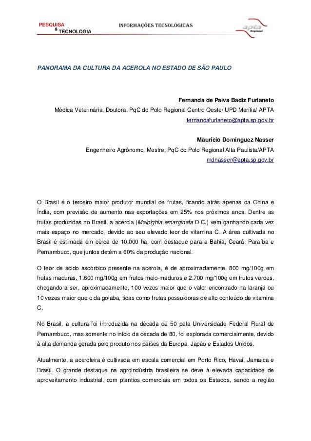 PANORAMA DA CULTURA DA ACEROLA NO ESTADO DE SÃO PAULO Fernanda de Paiva Badiz Furlaneto Médica Veterinária, Doutora, PqC d...