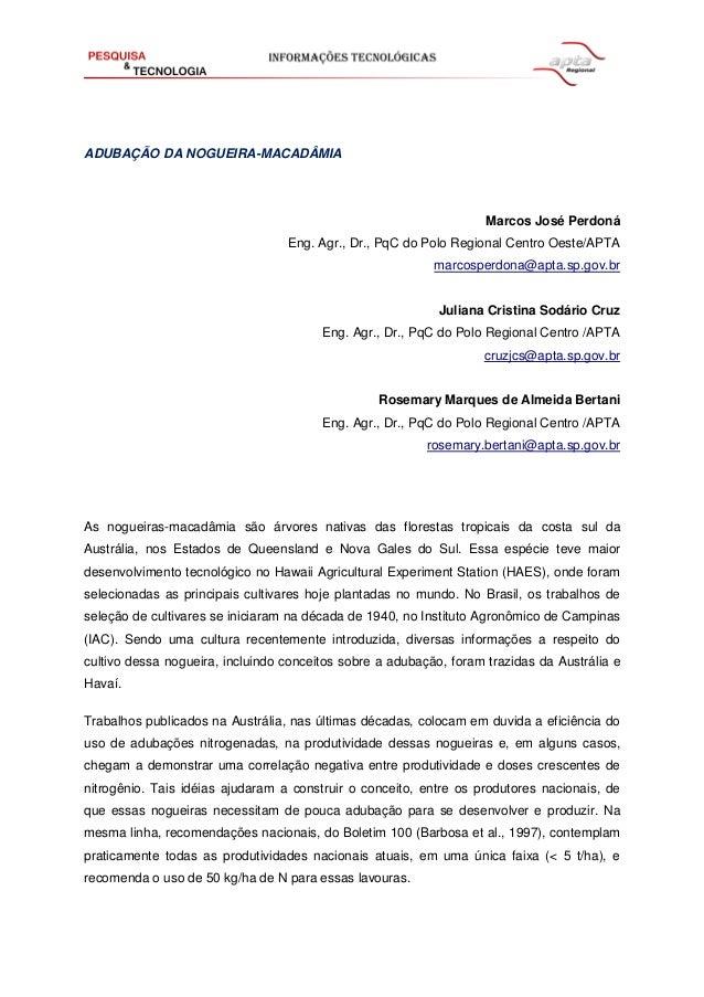 ADUBAÇÃO DA NOGUEIRA-MACADÂMIA Marcos José Perdoná Eng. Agr., Dr., PqC do Polo Regional Centro Oeste/APTA marcosperdona@ap...