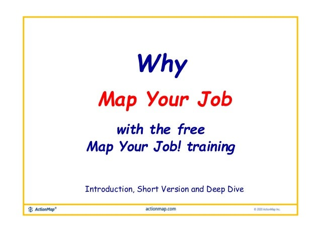 Map Your Job Why with the free Map Your Job! training Introduction, Short Version and Deep Dive
