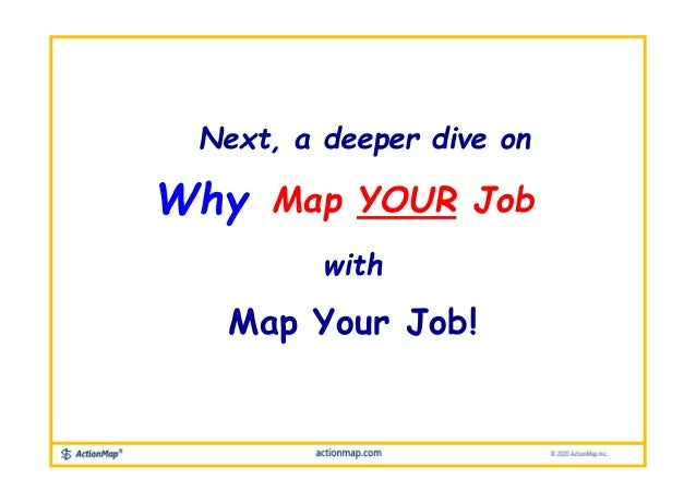 Map YOUR JobWhy Map Your Job! with Next, a deeper dive on