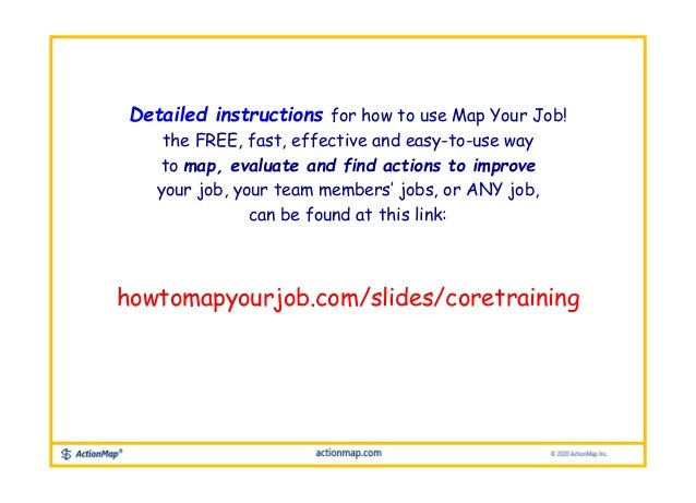 Detailed instructions for how to use Map Your Job! the FREE, fast, effective and easy-to-use way to map, evaluate and find...