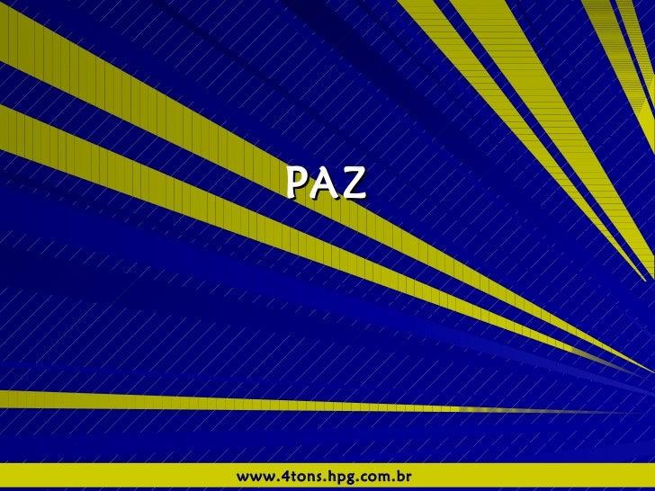 PAZ www.4tons.hpg.com.br