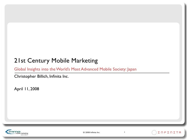 21st Century Mobile Marketing Global Insights into the World's Most Advanced Mobile Society: Japan Christopher Billich, In...