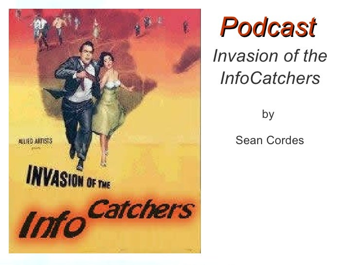 Podcast Invasion of the InfoCatchers by  Sean Cordes