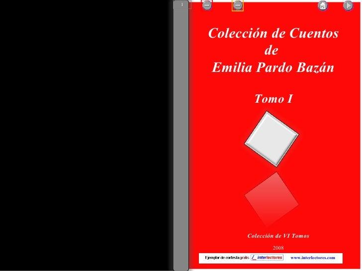 Colección de Cuentos de  Emilia Pardo Bazán Tomo I Colección de VI Tomos 2008 www.interlectores.com 1