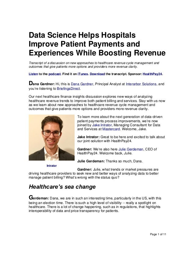 Page 1 of 11 Data Science Helps Hospitals Improve Patient Payments and Experiences While Boosting Revenue Transcript of a ...
