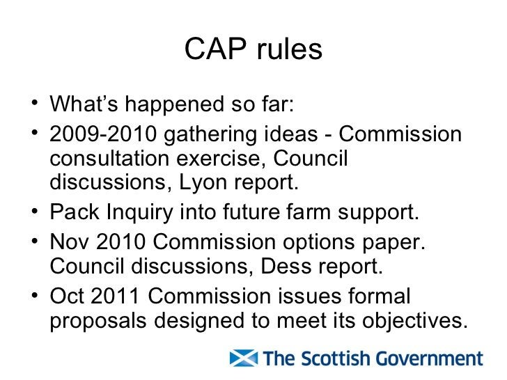 CAP rules <ul><li>What's happened so far: </li></ul><ul><li>2009-2010 gathering ideas - Commission consultation exercise, ...