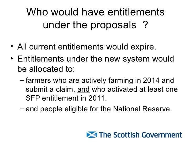 Who would have entitlements under the proposals  ? <ul><li>All current entitlements would expire. </li></ul><ul><li>Entitl...