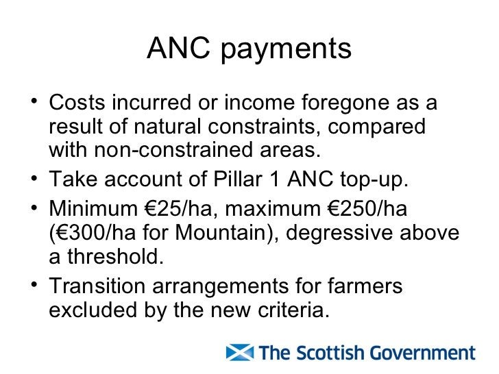 ANC payments <ul><li>Costs incurred or income foregone as a result of natural constraints, compared with non-constrained a...