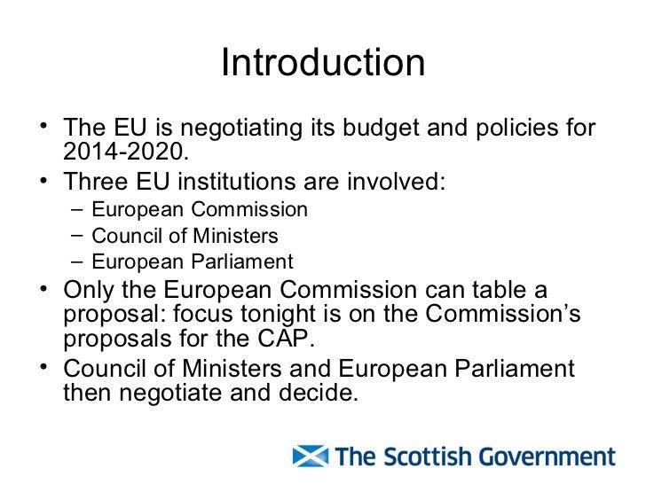 Introduction <ul><li>The EU is negotiating its budget and policies for 2014-2020. </li></ul><ul><li>Three EU institutions ...