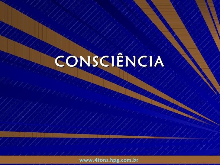 CONSCIÊNCIA www.4tons.hpg.com.br