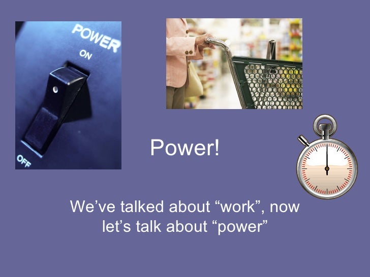 """Power! We've talked about """"work"""", now let's talk about """"power"""""""