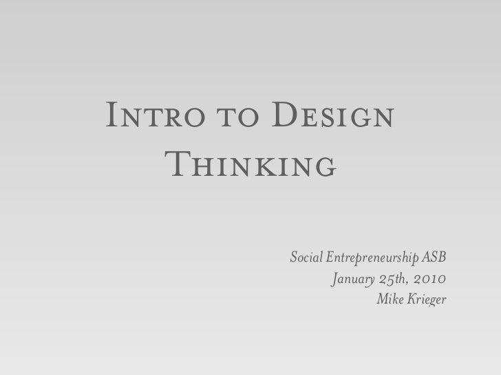 Intro to Design    Thinking           Social Entrepreneurship ASB                  January 25th, 2010                     ...