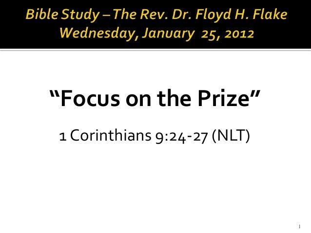 """1 """"Focus on the Prize"""" 1 Corinthians 9:24-27 (NLT)"""