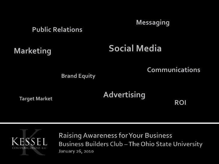 Messaging<br />Public Relations<br />Social Media<br />Marketing<br />Communications<br />Brand Equity<br />Advertising<br...