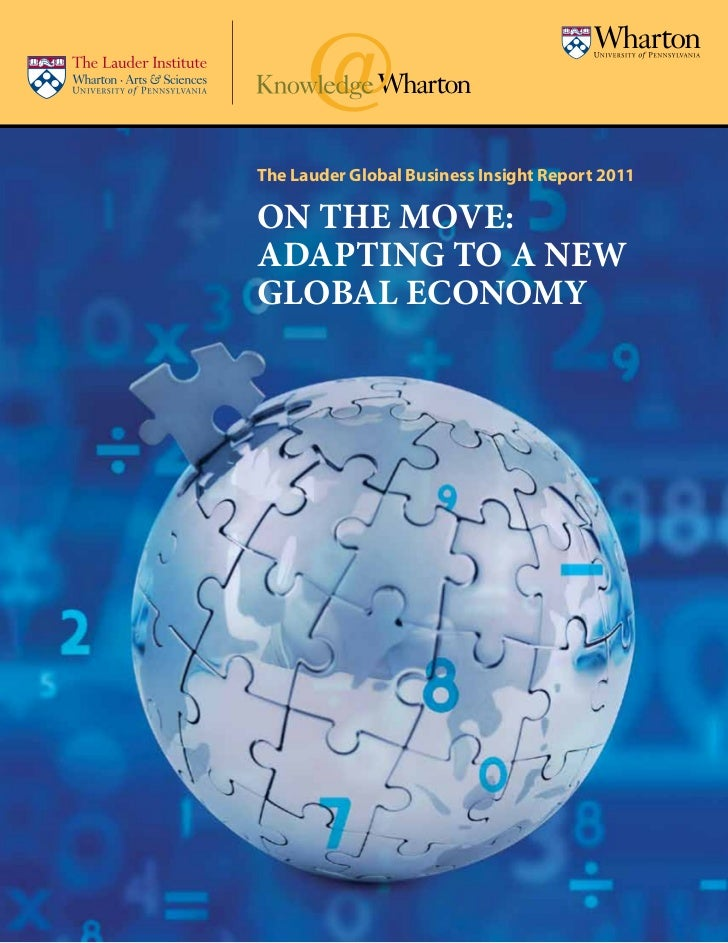 The Lauder Global Business Insight Report 2011On the Move:Adapting to a NewGlobal Economy                On the Move: Adap...