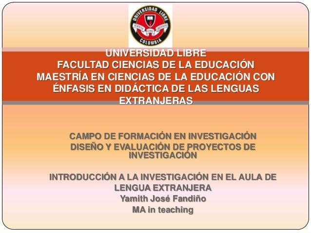 UNIVERSIDAD LIBRE FACULTAD CIENCIAS DE LA EDUCACIÓN MAESTRÍA EN CIENCIAS DE LA EDUCACIÓN CON ÉNFASIS EN DIDÁCTICA DE LAS L...