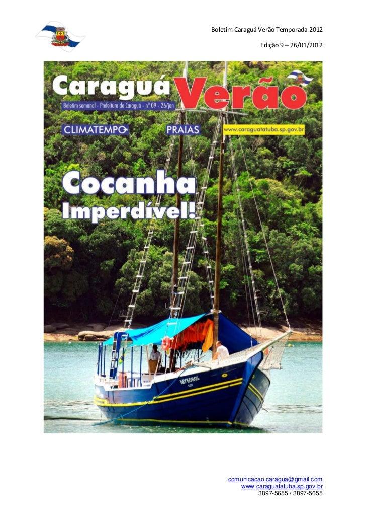 Boletim Caraguá Verão Temporada 2012               Edição 9 – 26/01/2012     comunicacao.caragua@gmail.com        www.cara...