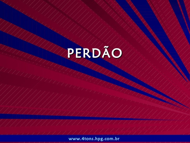PERDÃO www.4tons.hpg.com.br