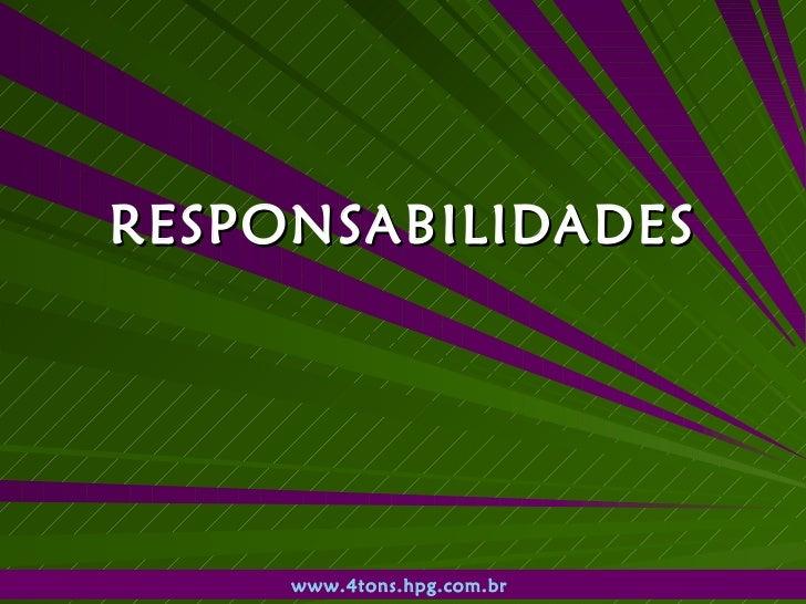 RESPONSABILIDADES www.4tons.hpg.com.br