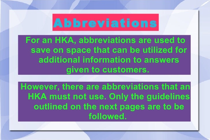 Abbreviations For an HKA, abbreviations are used to save on space that can be utilized for additional information to answe...