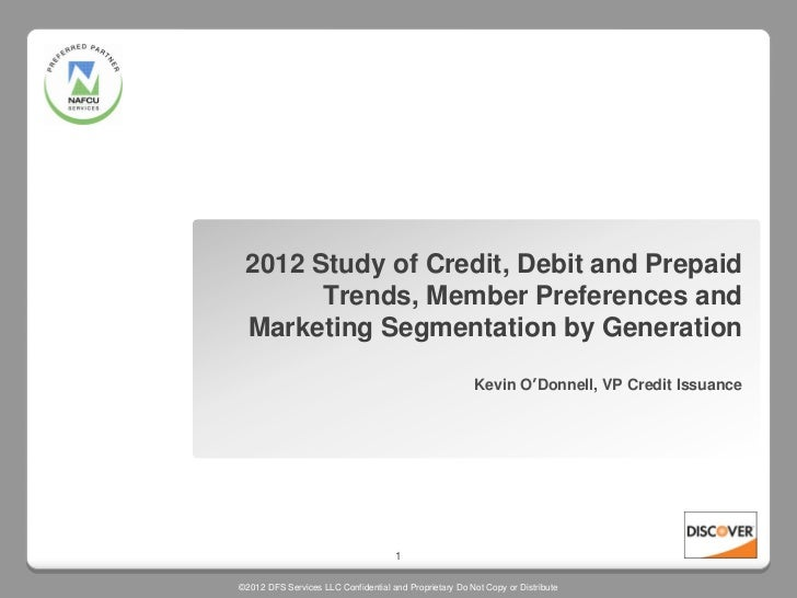 2012 Study of Credit, Debit and Prepaid       Trends, Member Preferences and Marketing Segmentation by Generation         ...