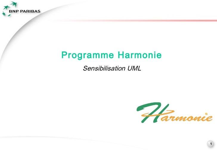 Programme Harmonie   Sensibilisation UML                         1