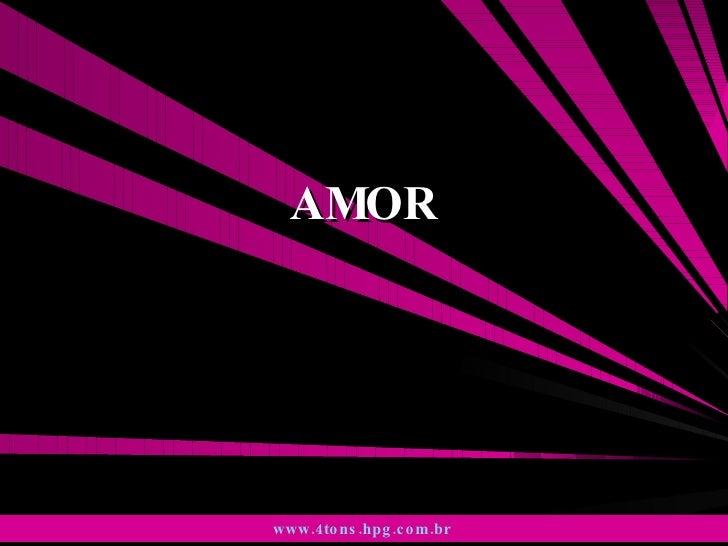 AMOR www.4tons.hpg.com.br