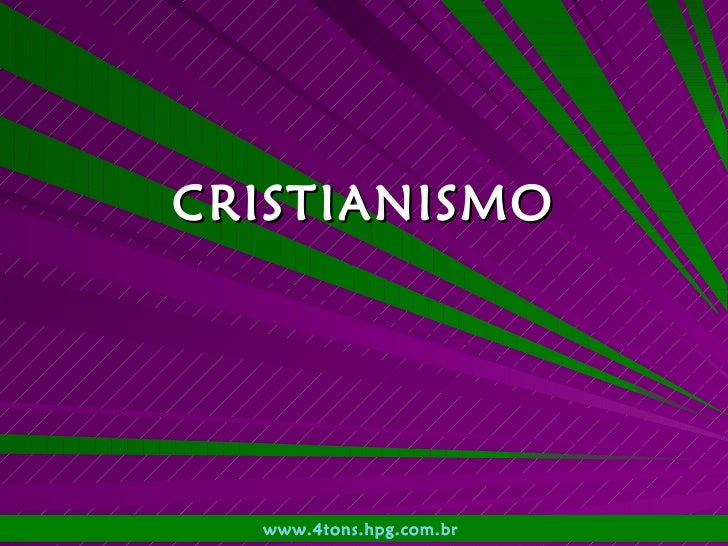 CRISTIANISMO www.4tons.hpg.com.br