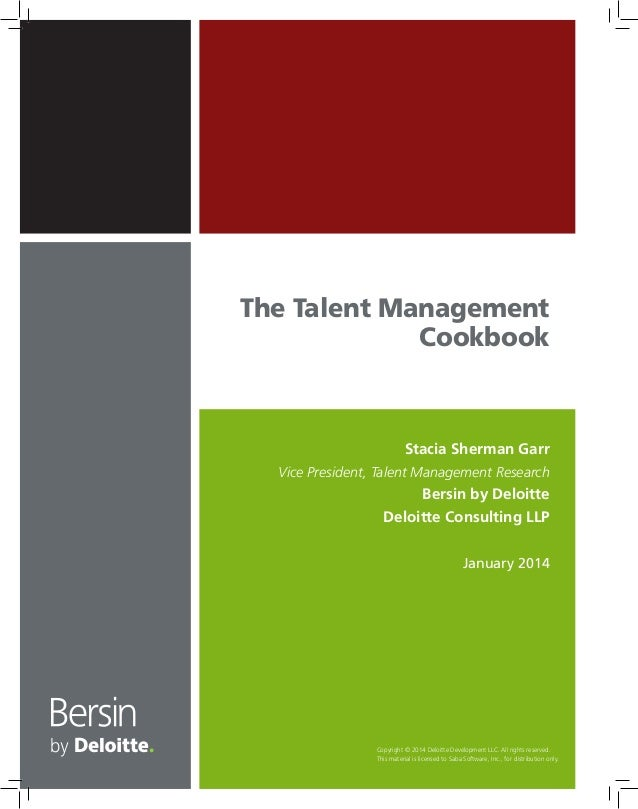 The Talent Management Cookbook  Stacia Sherman Garr Vice President, Talent Management Research  Bersin by Deloitte Deloitt...