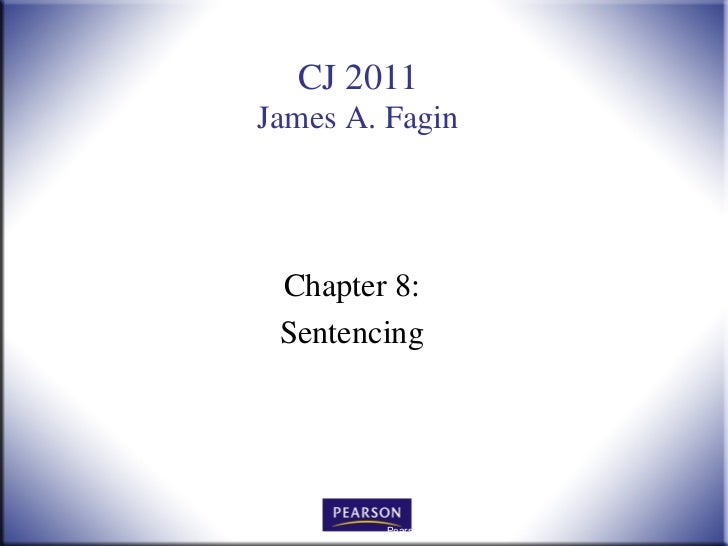 Chapter 8: Sentencing Pearson Education, Inc  © 2010
