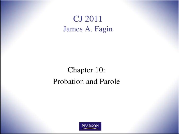 CJ 2011   James A. Fagin    Chapter 10:Probation and Parole