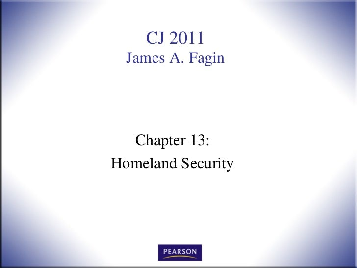 CJ 2011  James A. Fagin  Chapter 13:Homeland Security