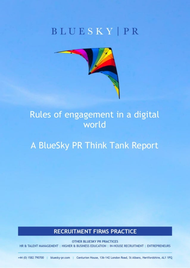 Rules of engagement in a digital world A BlueSky PR Think Tank Report
