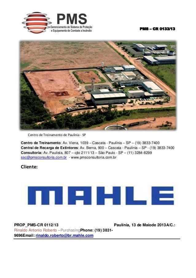 PMS – CR 0133/13 Centro de Treinamento de Paulínia - SP Centro de Treinamento: Av. Viena, 1039 – Cascata - Paulínia – SP –...