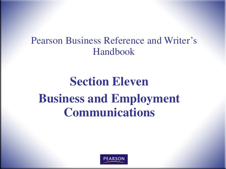 Pearson Business Reference and Writer's Handbook Section Eleven Business and Employment Communications