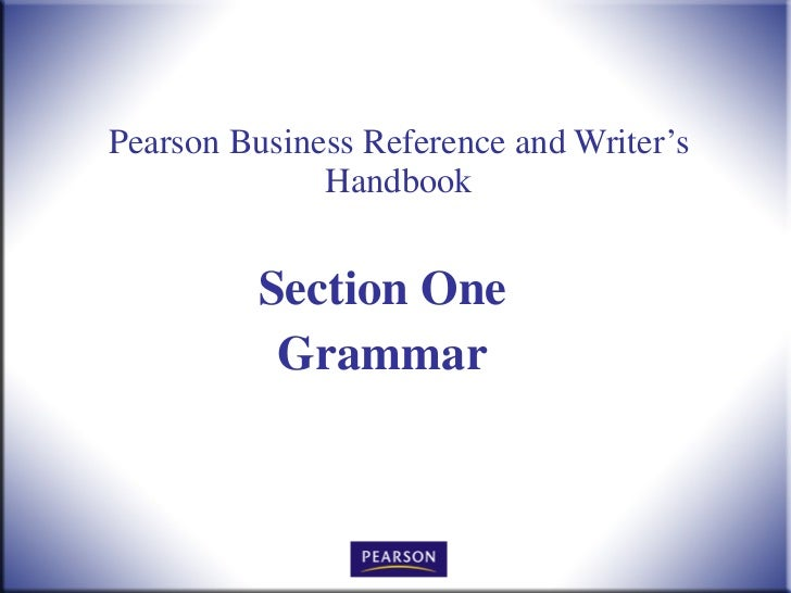 Pearson Business Reference and Writer's Handbook Section One Grammar