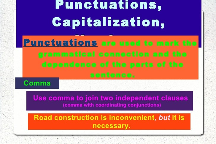 Punctuations, Capitalization, Numbers Punctuations   are used to mark the grammatical connection and the dependence of the...
