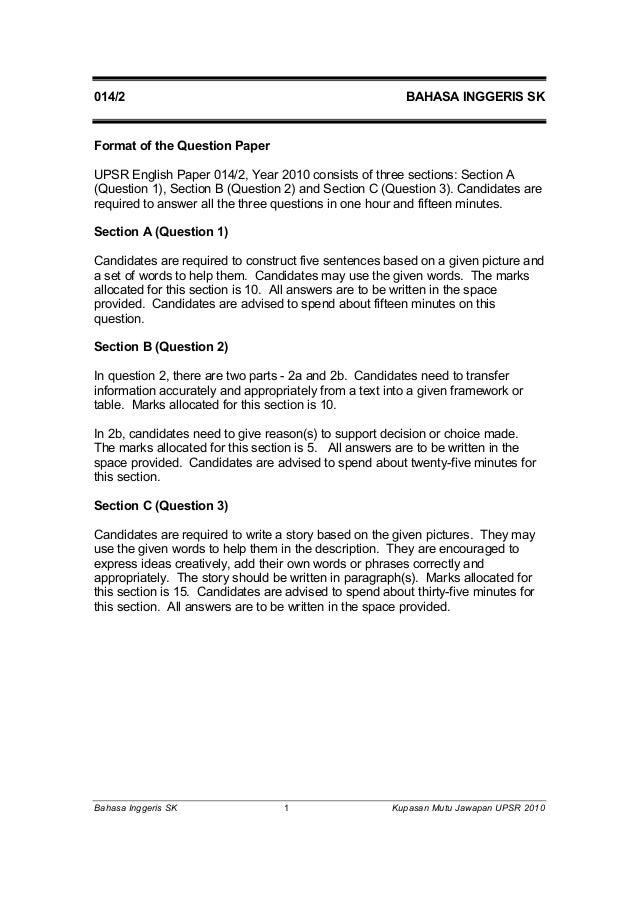 014/2 BAHASA INGGERIS SK Bahasa Inggeris SK 1 Kupasan Mutu Jawapan UPSR 2010 Format of the Question Paper UPSR English Pap...