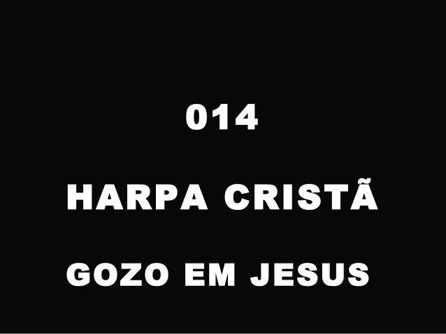 014 HARPA CRISTÃ GOZO EM JESUS