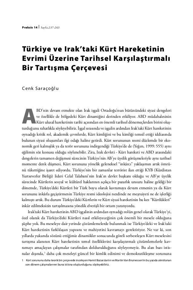 Praksis 14   | Sayfa:237-263Türkiye ve Irak'taki Kürt HareketininEvrimi Üzerine Tarihsel KarşılaştırmalıBir Tartışma Çerçe...
