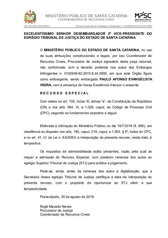 MINISTÉRIO PÚBLICO DE SANTA CATARINA COORDENADORIA DE RECURSOS CÍVEIS SIG: 08.2015.00223181-5 Recurso Especial em Embargos...