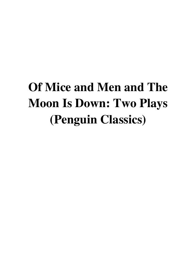 Of Mice and Men and The Moon Is Down Two Plays