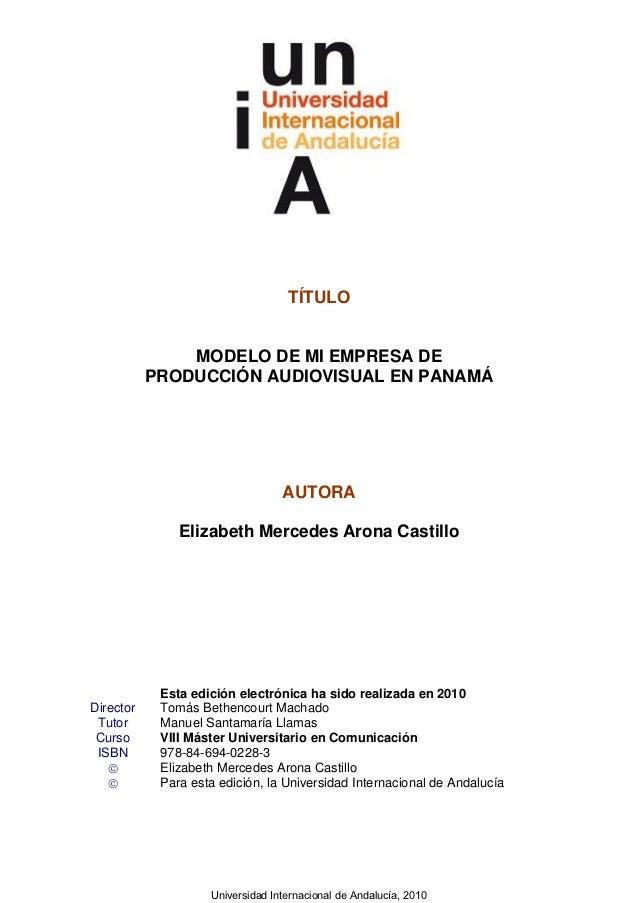 TÍTULO               MODELO DE MI EMPRESA DE           PRODUCCIÓN AUDIOVISUAL EN PANAMÁ                                  A...