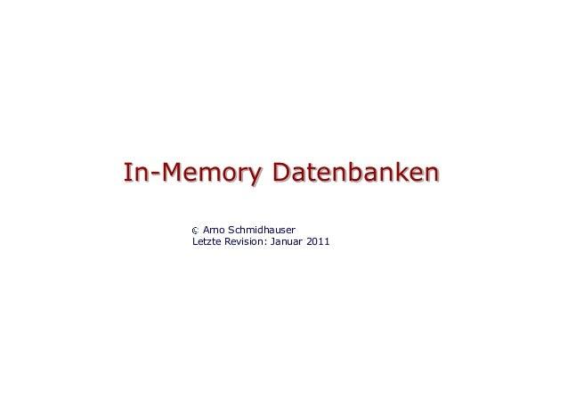 In-Memory Datenbanken      Arno Schmidhauser    Letzte Revision: Januar 2011