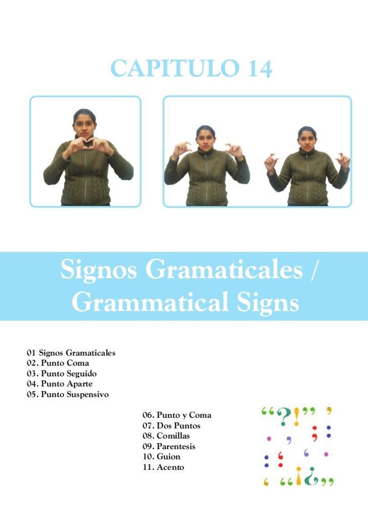 CAPITULO 14        Signos Gramaticales /         Grammatical Signs01 Signos Gramaticales02. Punto Coma03. Punto Seguido04....