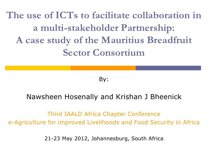 The use of ICTs to facilitate collaboration in     a multi-stakeholder Partnership: A case study of the Mauritius Breadfru...
