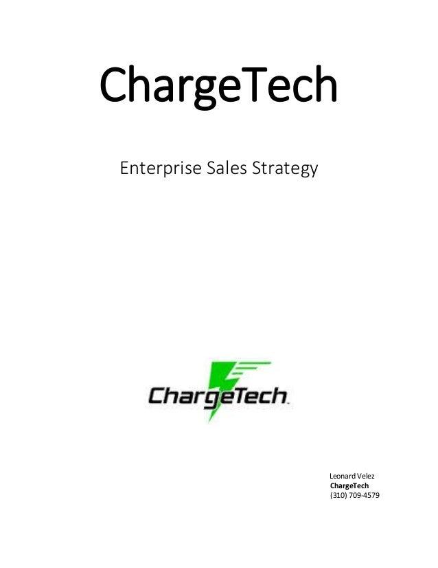 ChargeTech Enterprise Sales Strategy Leonard Velez ChargeTech (310) 709-4579